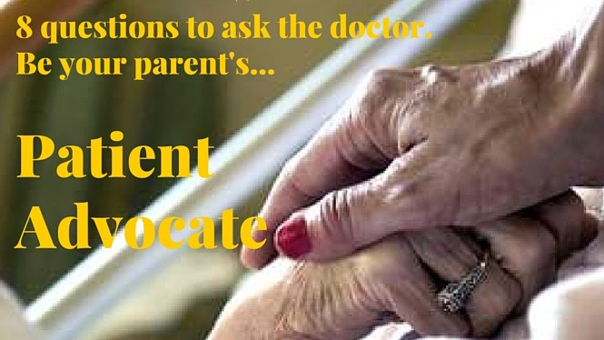Becoming a Patient Advocate For Your Aging Parent